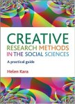 Creative Research Methods in the Social Sciences A Practical Guide
